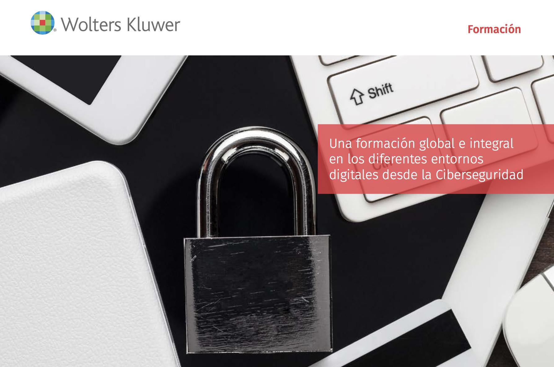 Ciberseguridad en los entornos digitales, por Wolters kluwer y  Ciberderecho